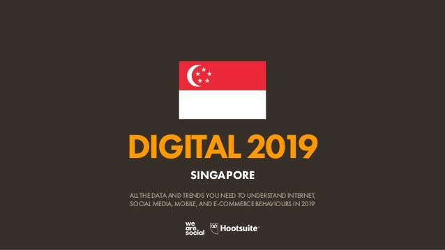 0ce9472840 Digital 2019 Singapore (January 2019) v01