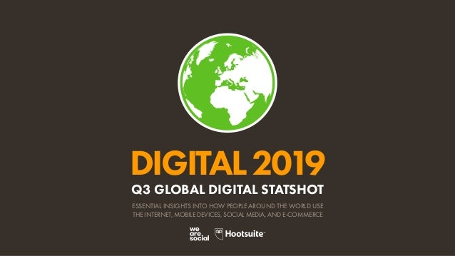 Digital 2019 Q3 Global Digital Statshot (July 2019) v01