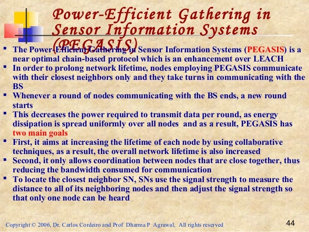 Copyright © 2006, Dr. Carlos Cordeiro and Prof Dharma P Agrawal, All rights reserved 44 Power-Efficient Gathering in Senso...