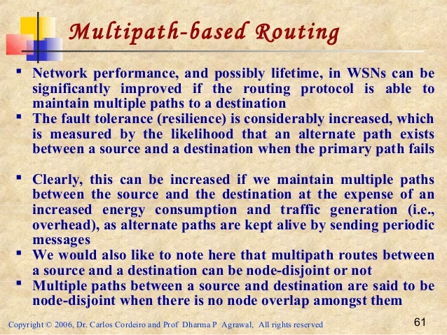Copyright © 2006, Dr. Carlos Cordeiro and Prof Dharma P Agrawal, All rights reserved 61 Multipath-based Routing  Network ...