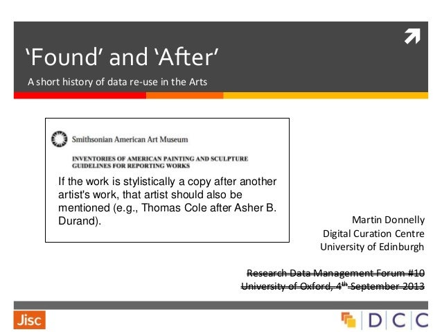  'Found' and 'After' A short history of data re-use in the Arts Martin Donnelly Digital Curation Centre University of Edi...