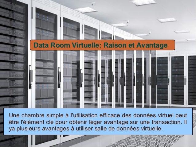 Data Room Virtuelle: Raison et Avantage Une chambre simple à l'utilisation efficace des données virtuel peut être l'élémen...