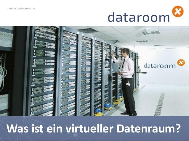 Was ist ein virtueller Datenraum? www.dataroomx.de