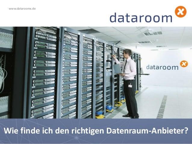 Wie finde ich den richtigen Datenraum-Anbieter? www.dataroomx.de
