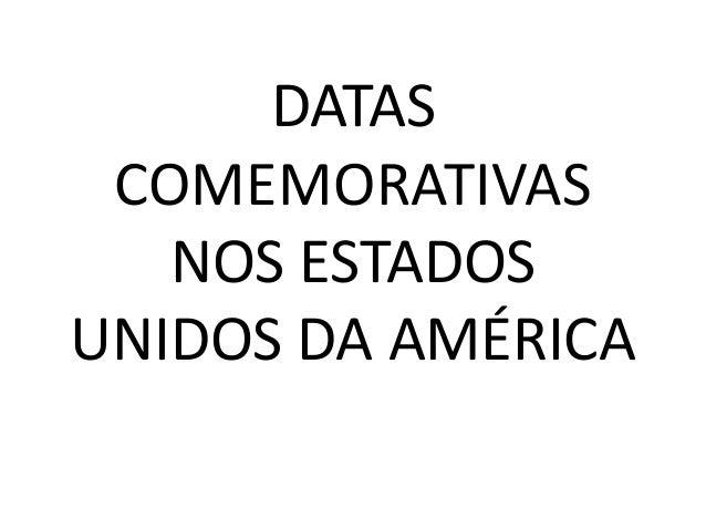 DATAS COMEMORATIVAS NOS ESTADOS UNIDOS DA AMÉRICA