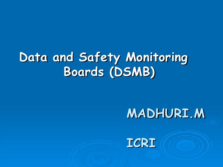 Data and Safety Monitoring       Boards (DSMB)                MADHURI.M                ICRI