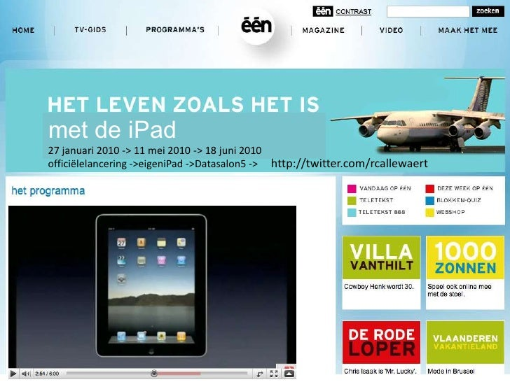 met de iPad 27 januari 2010 -> 11 mei 2010 -> 18 juni 2010 officiëlelancering ->eigeniPad ->Datasalon5 -> http://twitter.c...