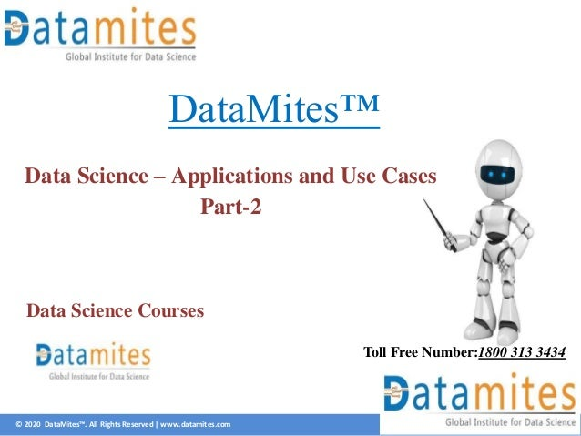© 2020 DataMites™. All Rights Reserved | www.datamites.com DataMites™ Data Science – Applications and Use Cases Part-2 Tol...