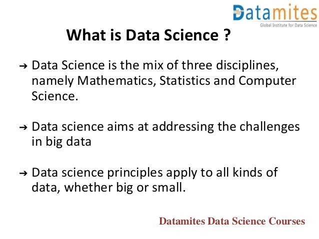➔ Data Science is the mix of three disciplines, namely Mathematics, Statistics and Computer Science. ➔ Data science aims a...