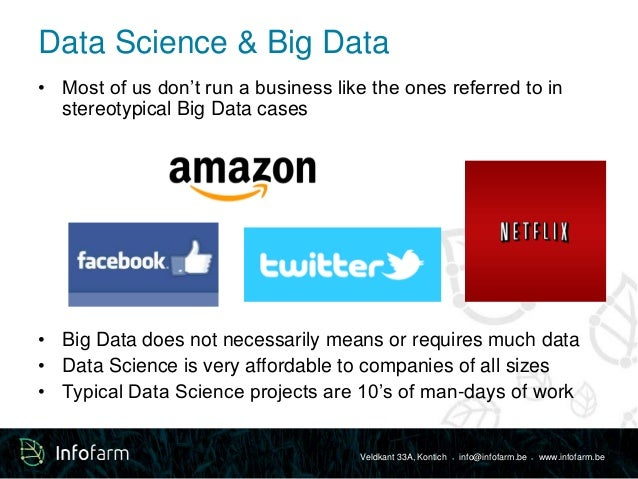 Data Science & Big Data  • Most of us don't run a business like the ones referred to in  Veldkant 33A, Kontich ● info@info...