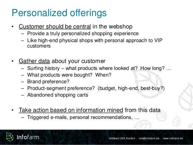 Veldkant 33A, Kontich ● info@infofarm.be ● www.infofarm.be  Personalized offerings  • Customer should be central in the we...