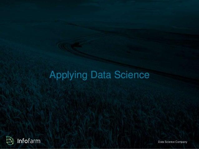 Applying Data Science  Veldkant 33A, Kontich ● info@infofarmDa.btae S●ciwewncwe. inCfoomfaprman.bye