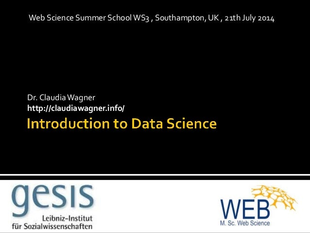 Dr. ClaudiaWagner http://claudiawagner.info/ Web Science Summer SchoolWS3 , Southampton, UK , 21th July 2014