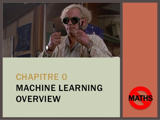CHAPITRE 0 MACHINE LEARNING OVERVIEW MATHS