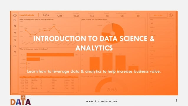 INTRODUCTION TO DATA SCIENCE & ANALYTICS Learn how to leverage data & analytics to help increase business value. www.datat...
