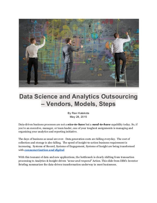 Data Science and Analytics Outsourcing  – Vendors, Models, Steps    By Ravi Kalakota  May 28, 2015    Data-driven busi...