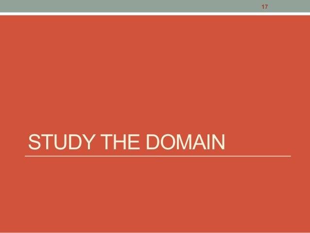 STUDY THE DOMAIN 17