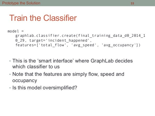 Train the Classifier • This is the 'smart interface' where GraphLab decides which classifier to us • Note that the featu...