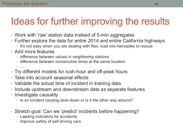Ideas for further improving the results • Work with 'raw' station data instead of 5-min aggregates • Further explore the...