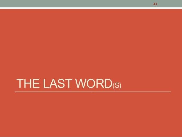 THE LAST WORD(S) 41