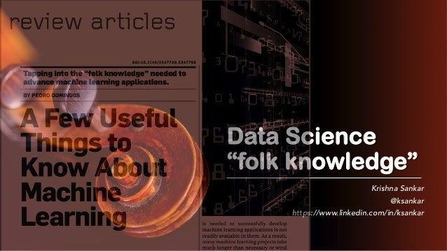 "Data Science ""folk knowledge"" Krishna Sankar @ksankar https://www.linkedin.com/in/ksankar"