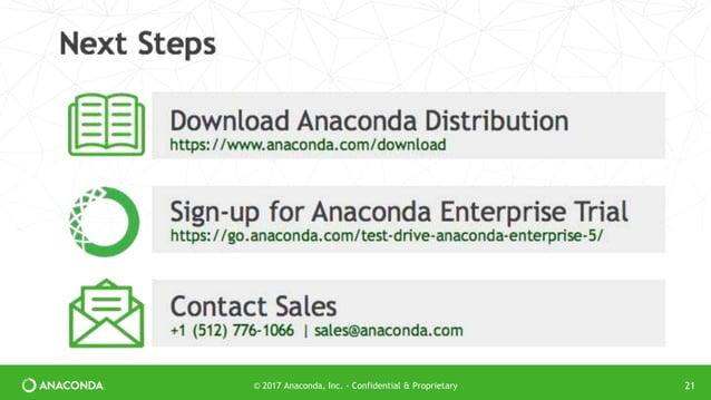 21© 2017 Anaconda, Inc. - Confidential & Proprietary