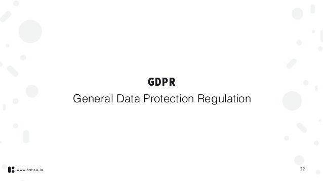 www.kensu.io GDPR 22 General Data Protection Regulation