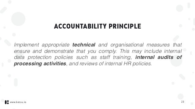 www.kensu.io ACCOUNTABILITY PRINCIPLE Implement appropriate technical and organisational measures that ensure and demonstr...