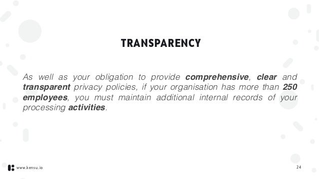 www.kensu.io TRANSPARENCY As well as your obligation to provide comprehensive, clear and transparent privacy policies, if ...