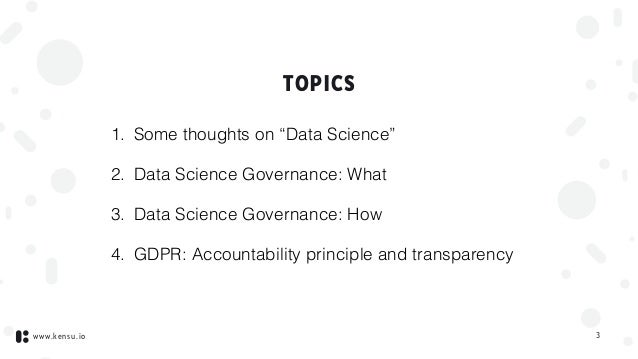 """www.kensu.io TOPICS 1. Some thoughts on """"Data Science"""" 2. Data Science Governance: What 3. Data Science Governance: How 4...."""