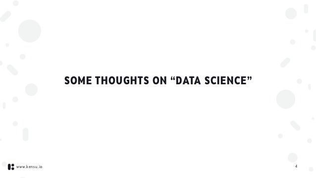 """www.kensu.io SOME THOUGHTS ON """"DATA SCIENCE"""" 4"""