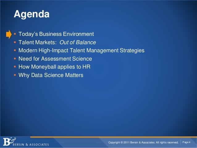 Copyright © 2011 Bersin & Associates. All rights reserved. Page 4 Agenda  Today's Business Environment  Talent Markets: ...