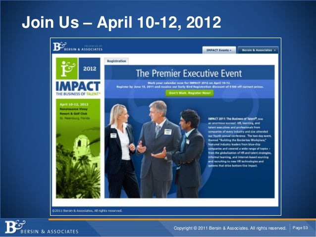 Copyright © 2011 Bersin & Associates. All rights reserved. Page 53 Join Us – April 10-12, 2012