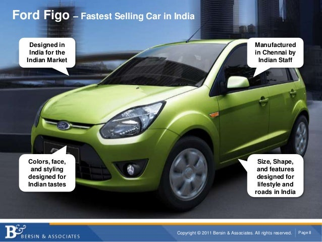 Copyright © 2011 Bersin & Associates. All rights reserved. Page 8 Ford Figo Story Designed in India for the Indian Market ...