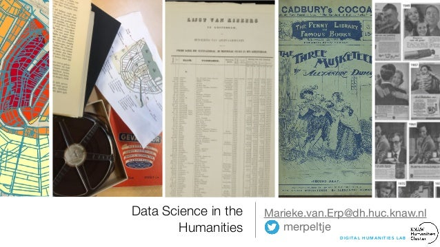 Data Science in the Humanities Marieke.van.Erp@dh.huc.knaw.nl  merpeltje D I G I TA L H U M A N I T I E S L A B ©Archief.A...