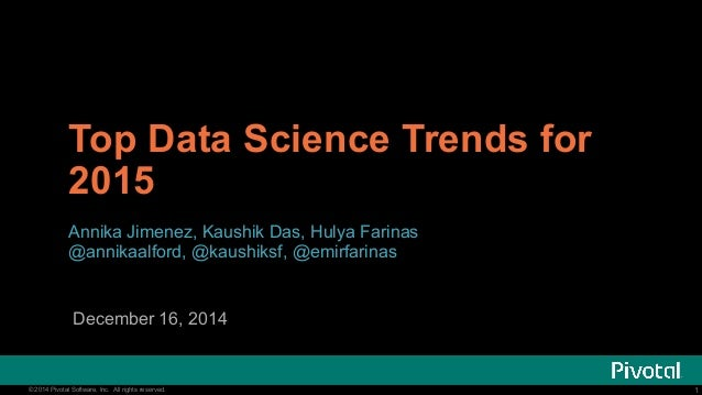 1© 2014 Pivotal Software, Inc. All rights reserved. 1© 2014 Pivotal Software, Inc. All rights reserved. Top Data Science T...