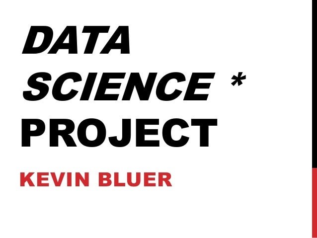 DATASCIENCE *PROJECTKEVIN BLUER