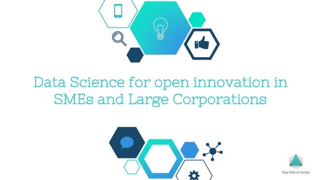 Data Science for open innovation in SMEs and Large Corporations