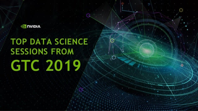 TOP DATA SCIENCE SESSIONS FROM GTC 2019