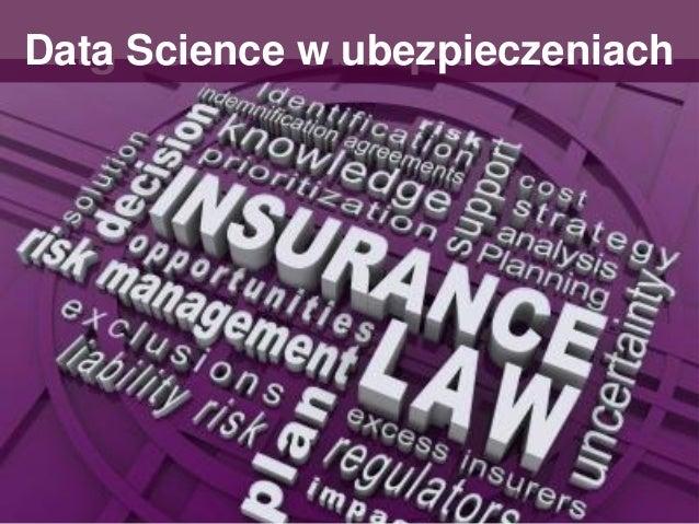 Big Data w UbezpieczeniachData Science w ubezpieczeniach