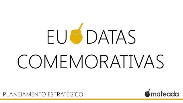 EU DATAS COMEMORATIVAS PLANEJAMENTO ESTRATÉGICO