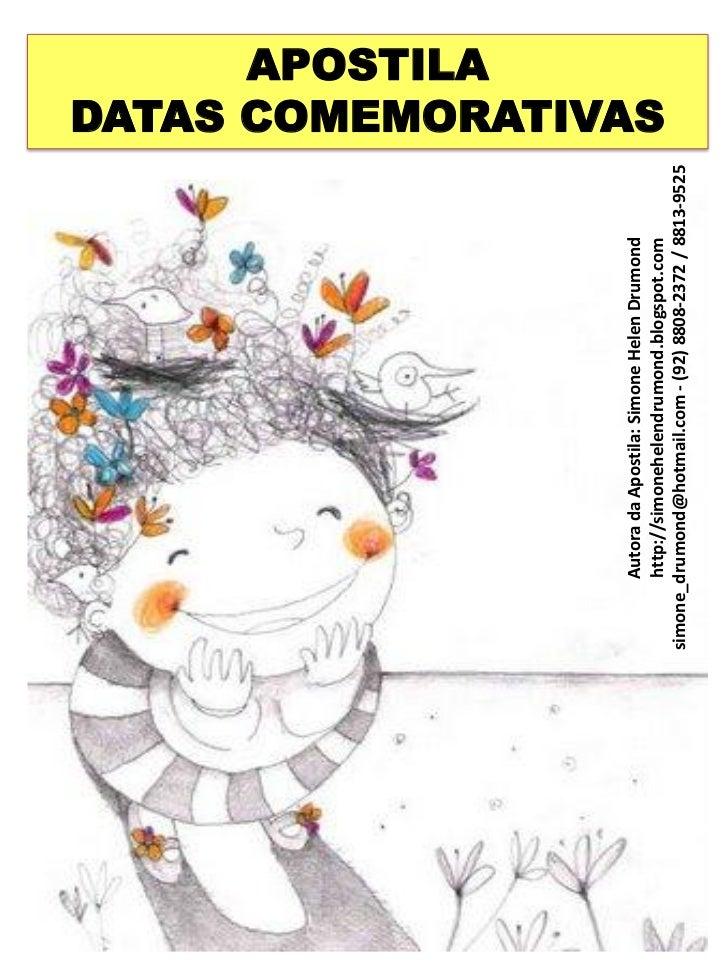 APOSTILA       Autora da Apostila: Simone Helen Drumond                                                          DATAS COM...