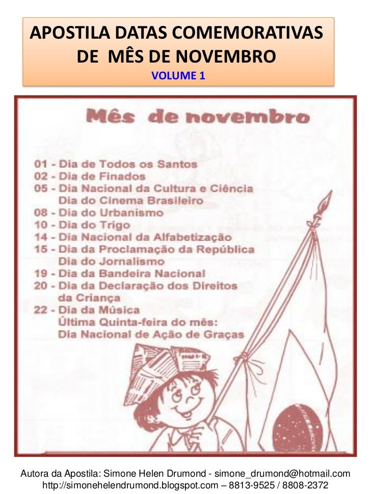 APOSTILA DATAS COMEMORATIVAS     DE MÊS DE NOVEMBRO                           VOLUME 1Autora da Apostila: Simone Helen Dru...