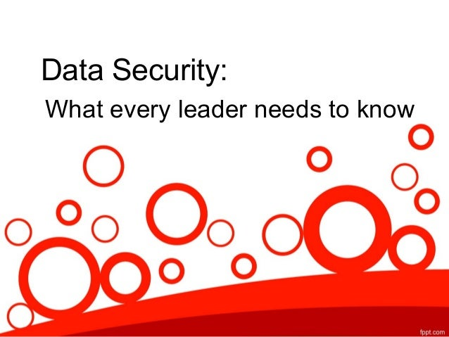 Data Security: What every leader needs to know