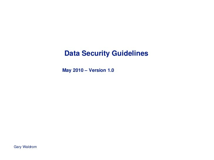 Data Security Guidelines               May 2010 – Version 1.0Gary Waldrom