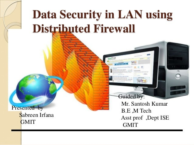 Data security in local network using distributed firewall ppt