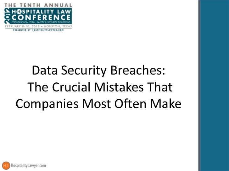 Data Security Breaches:  The Crucial Mistakes ThatCompanies Most Often Make