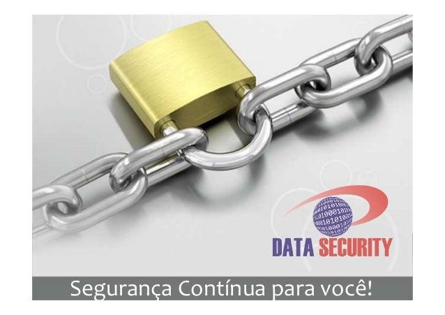 Segurança Contínua para você!