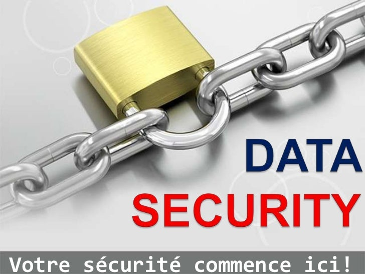 DATA SECURITY<br />Votre sécurité commence ici!<br />