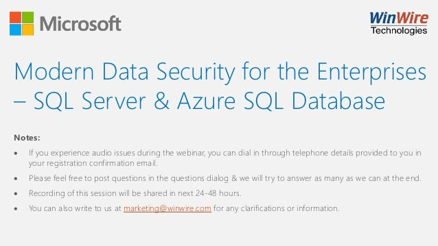 Modern Data Security for the Enterprises – SQL Server & Azure SQL Database Notes:  If you experience audio issues during ...